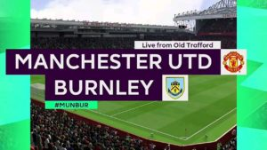 Watch as Manchester take on Burnley tonight at Old Trafford